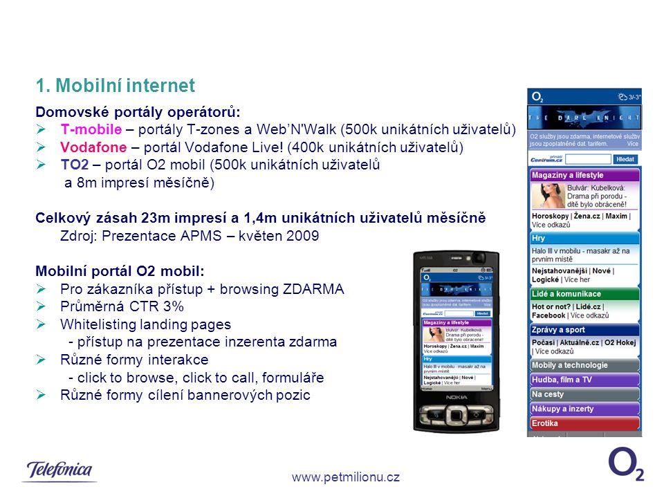 1. Mobilní internet Domovské portály operátorů:  T-mobile – portály T-zones a Web'N'Walk (500k unikátních uživatelů)  Vodafone – portál Vodafone Liv
