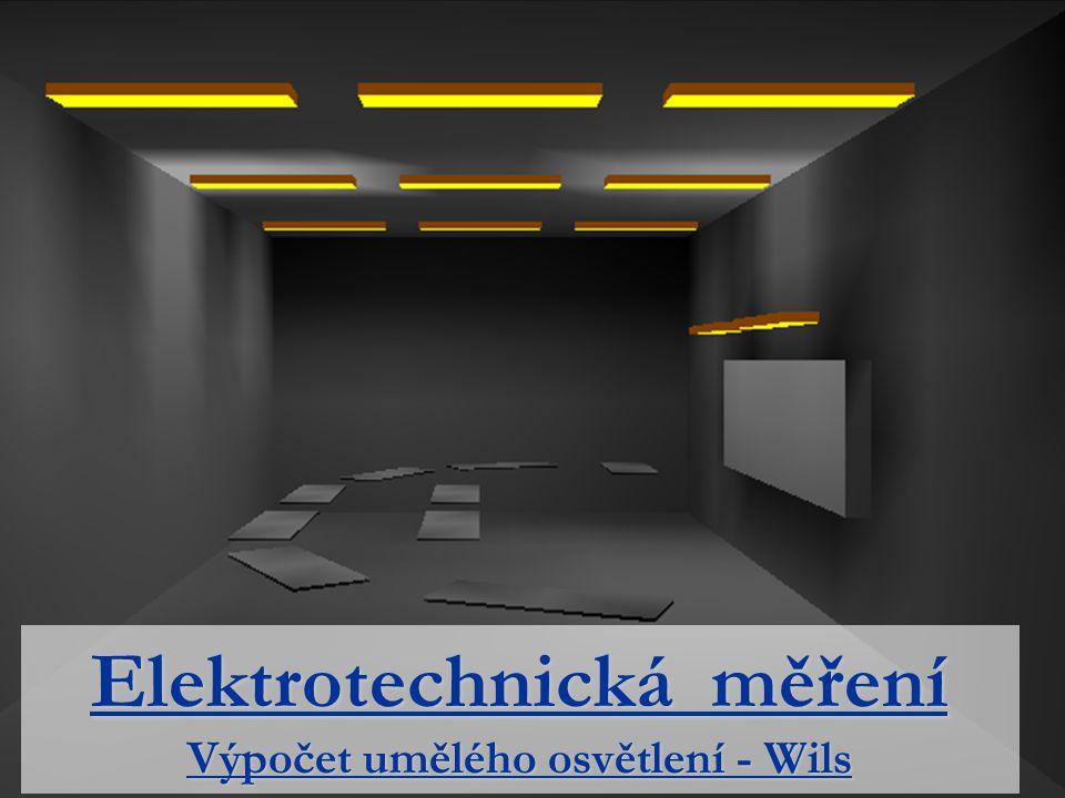 Elektrotechnická měření Výpočet umělého osvětlení - Wils