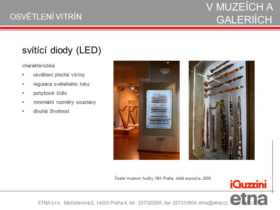 OSVĚTLENÍ VITRÍN REALIZACE OSVĚTLENÍ V MUZEÍCH A GALERIÍCH svítící diody (LED) osvětlení ploché vitríny regulace světelného toku pohybové čidlo minimá