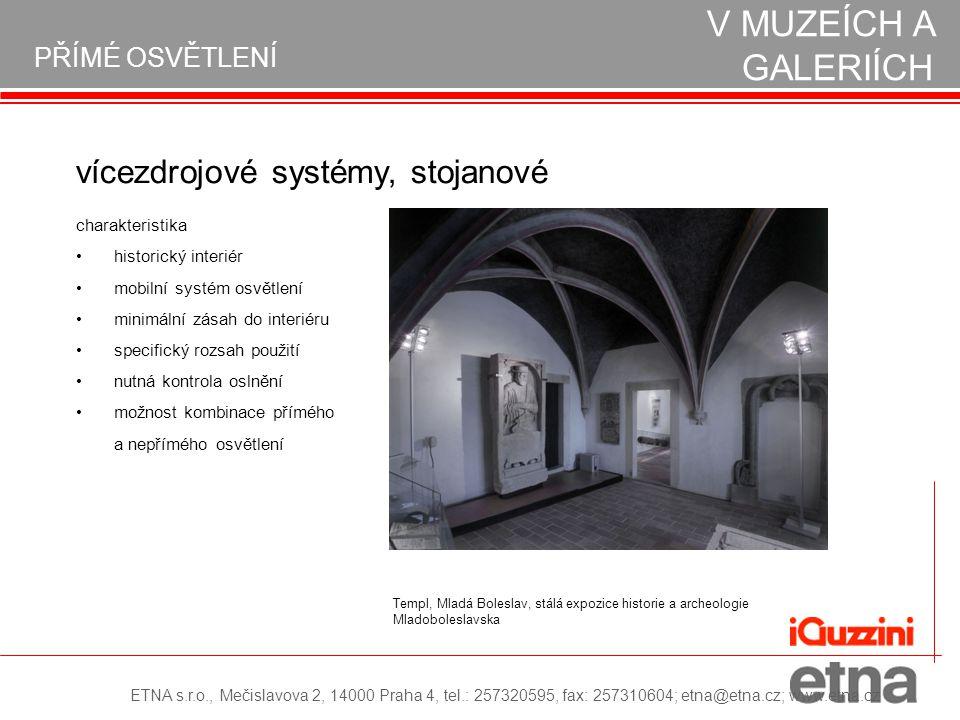 PŘÍMÉ OSVĚTLENÍ REALIZACE OSVĚTLENÍ V MUZEÍCH A GALERIÍCH historický interiér mobilní systém osvětlení minimální zásah do interiéru specifický rozsah