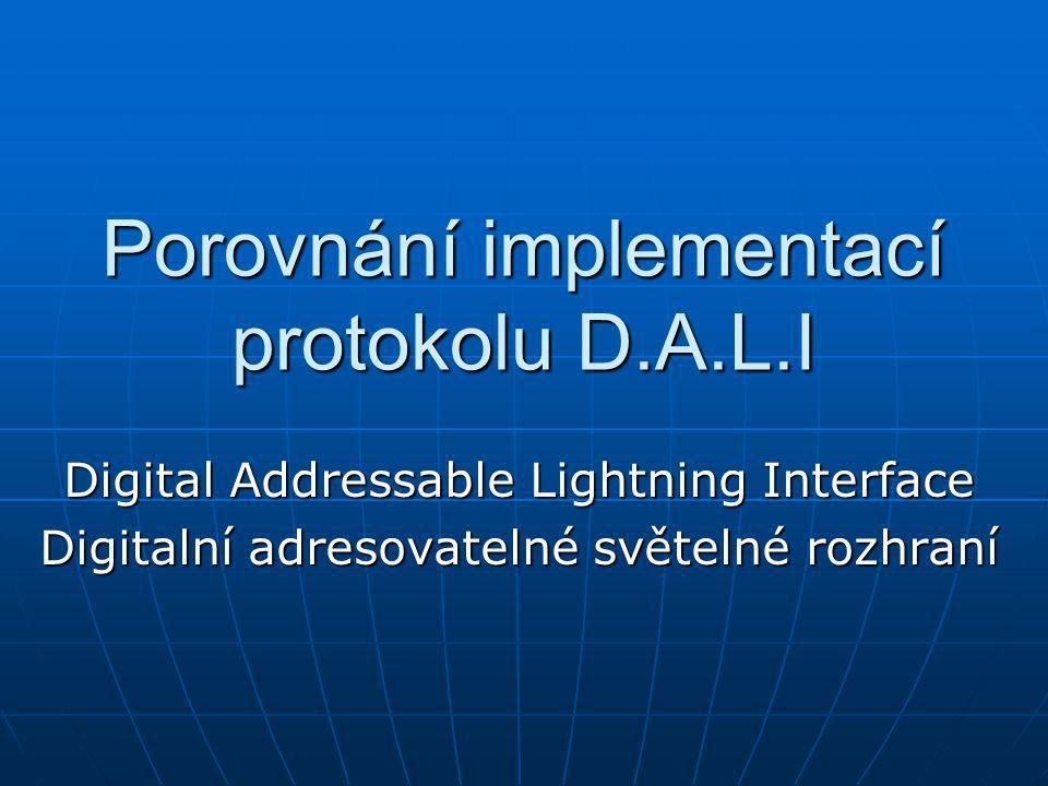 Porovnání implementací protokolu D.A.L.I Digital Addressable Lightning Interface Digitalní adresovatelné světelné rozhraní