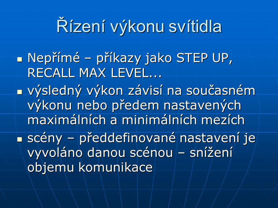 Řízení výkonu svítidla Nepřímé – příkazy jako STEP UP, RECALL MAX LEVEL...