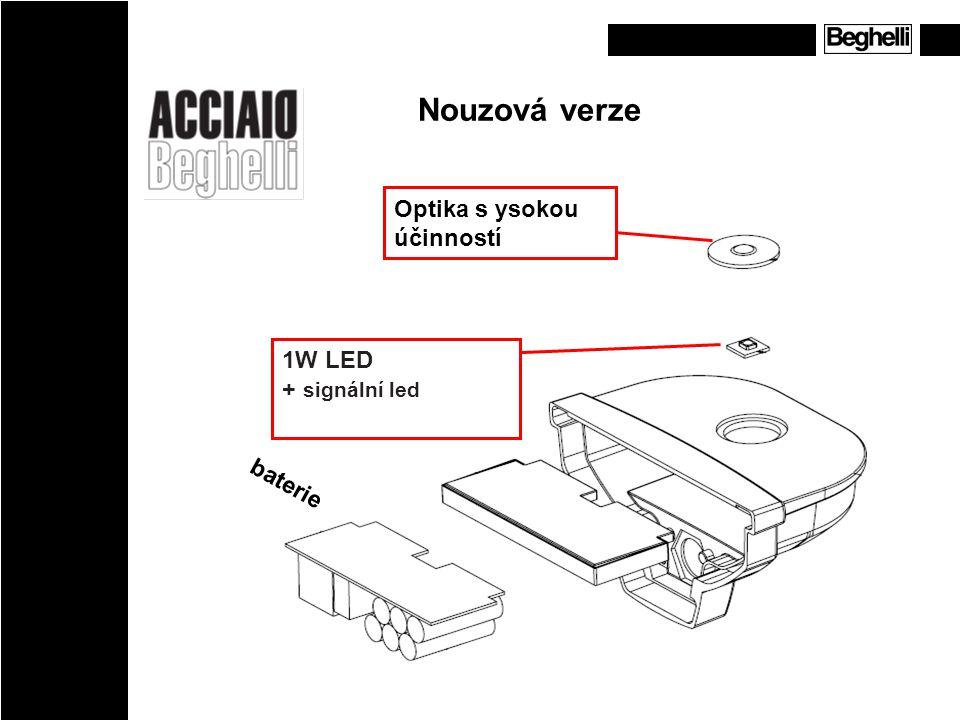 baterie 1W LED + signální led Optika s ysokou účinností Nouzová verze