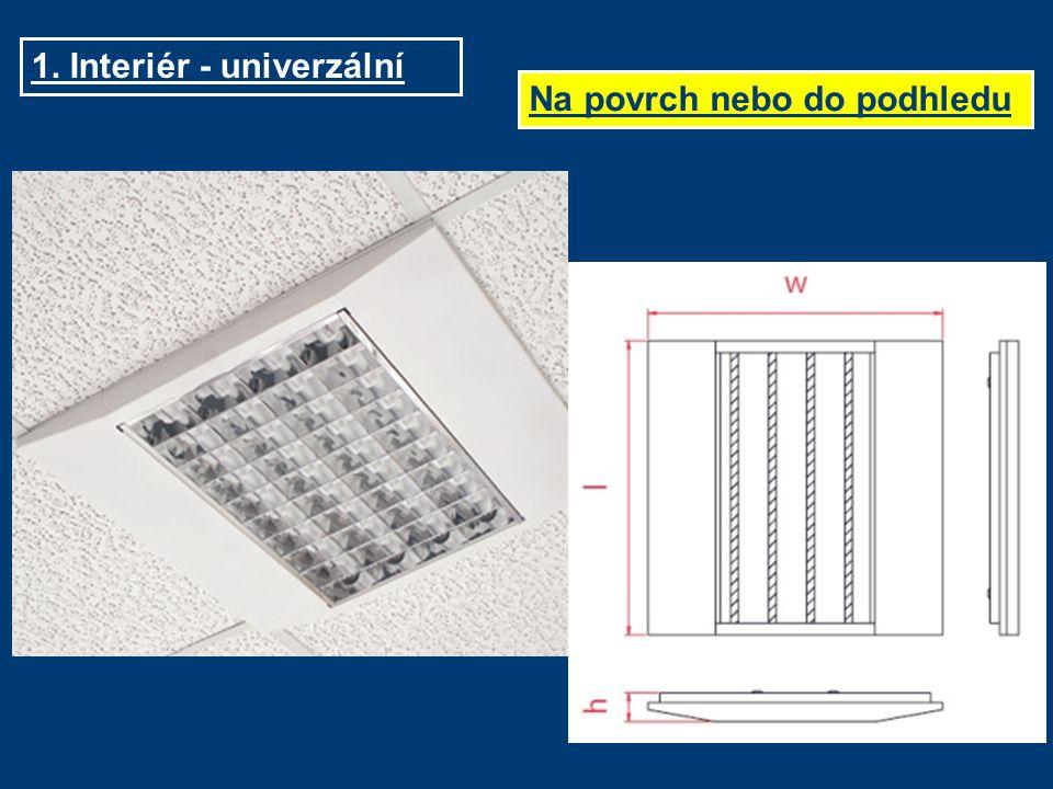 1. Interiér - univerzální Na povrch nebo do podhledu