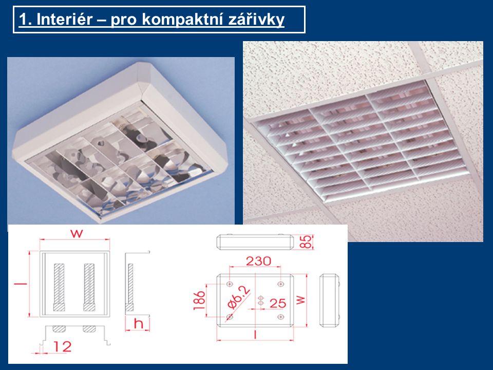 1. Interiér – pro kompaktní zářivky