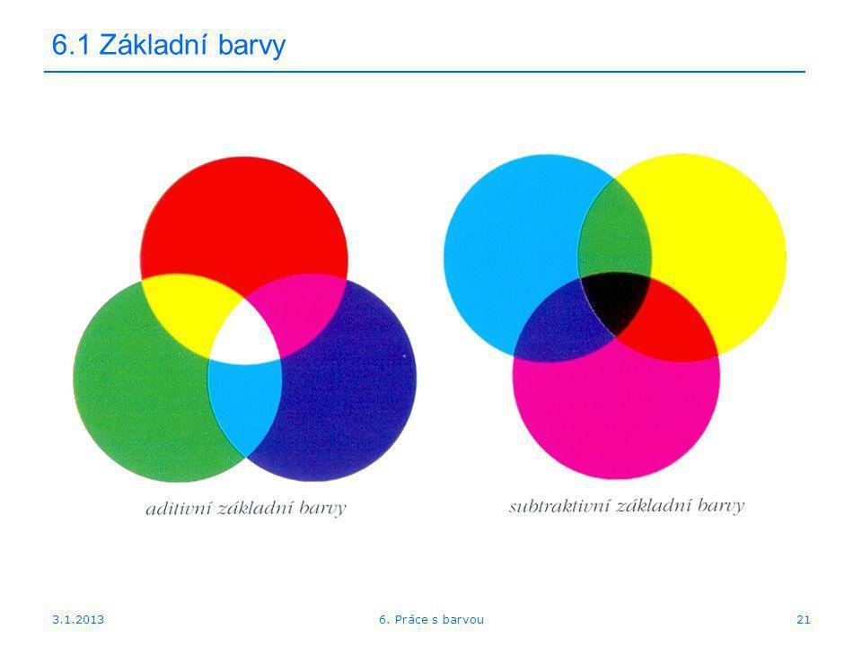 3.1.2013 6.1 Základní barvy 216. Práce s barvou