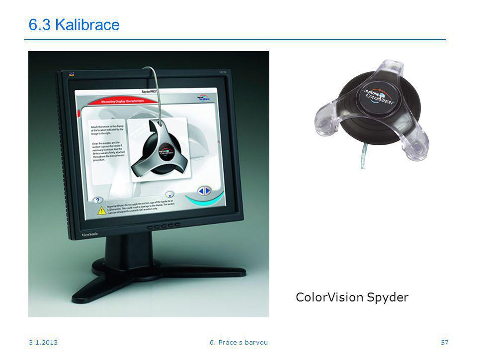 3.1.2013 6.3 Kalibrace ColorVision Spyder 576. Práce s barvou