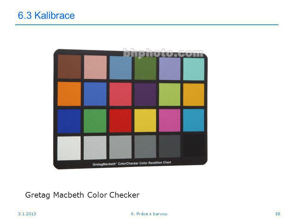 3.1.2013 6.3 Kalibrace Gretag Macbeth Color Checker 586. Práce s barvou