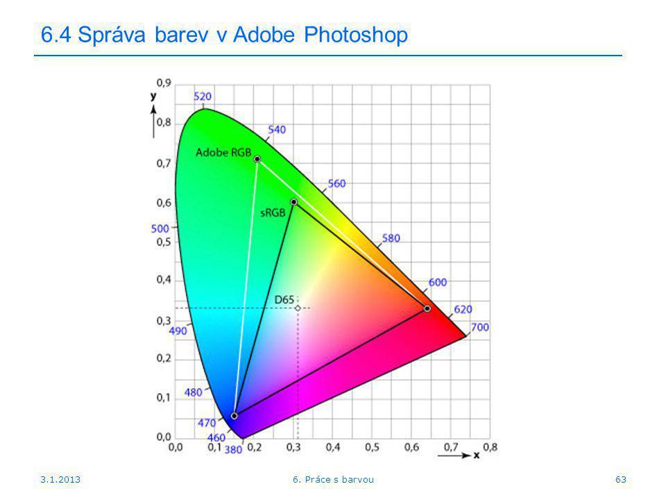 3.1.2013 6.4 Správa barev v Adobe Photoshop 636. Práce s barvou