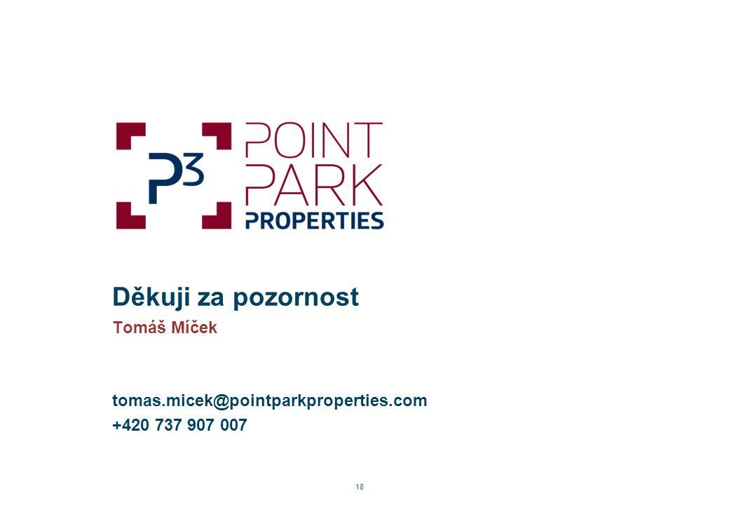 Tomáš Míček tomas.micek@pointparkproperties.com +420 737 907 007 Děkuji za pozornost 18