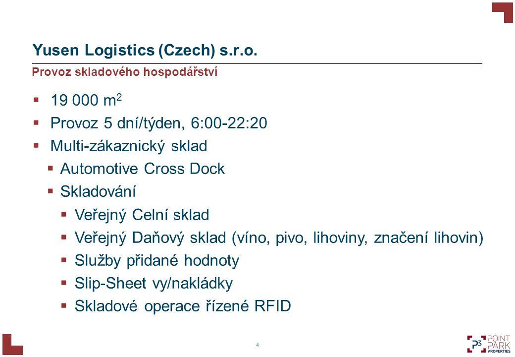 Yusen Logistics (Czech) s.r.o.  19 000 m 2  Provoz 5 dní/týden, 6:00-22:20  Multi-zákaznický sklad  Automotive Cross Dock  Skladování  Veřejný C