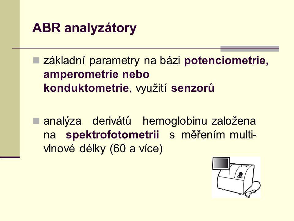 ABR analyzátory základní parametry na bázi potenciometrie, amperometrie nebo konduktometrie, využití senzorů analýza derivátů hemoglobinu založena na spektrofotometrii s měřením multi- vlnové délky (60 a více)