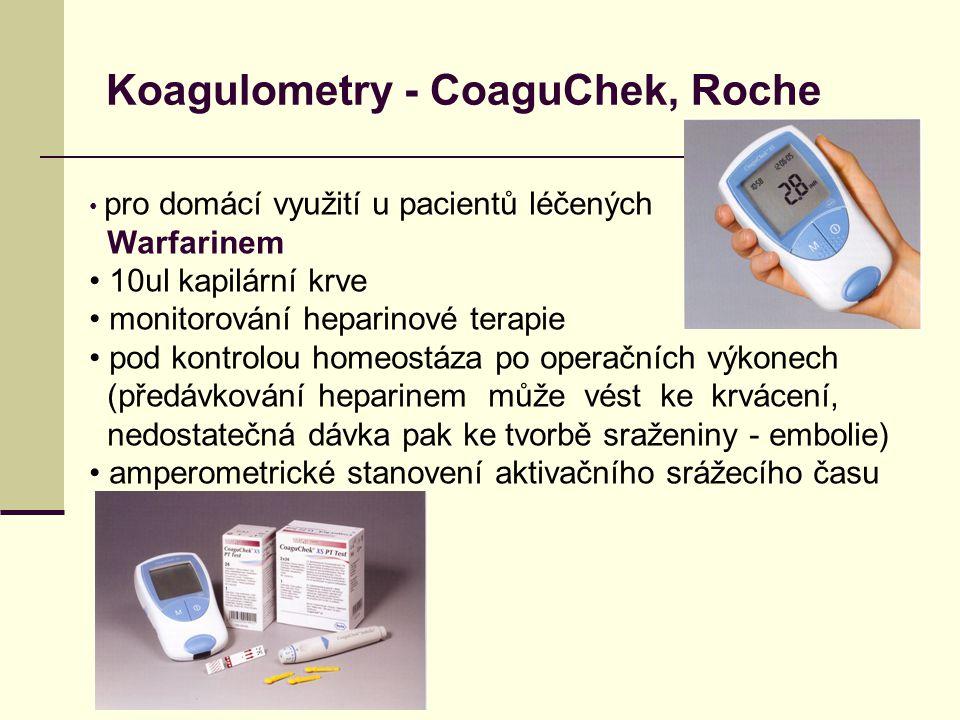 Koagulometry - CoaguChek, Roche pro domácí využití u pacientů léčených Warfarinem 10ul kapilární krve monitorování heparinové terapie pod kontrolou homeostáza po operačních výkonech (předávkování heparinem může vést ke krvácení, nedostatečná dávka pak ke tvorbě sraženiny - embolie) amperometrické stanovení aktivačního srážecího času