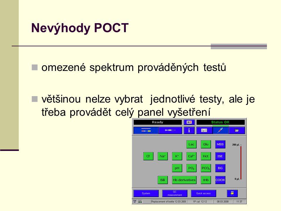 Nevýhody POCT omezené spektrum prováděných testů většinou nelze vybrat jednotlivé testy, ale je třeba provádět celý panel vyšetření