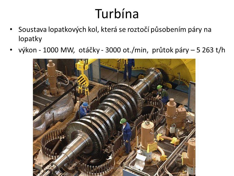 Turbína Soustava lopatkových kol, která se roztočí působením páry na lopatky výkon - 1000 MW, otáčky - 3000 ot./min, průtok páry – 5 263 t/h VY_32_INO