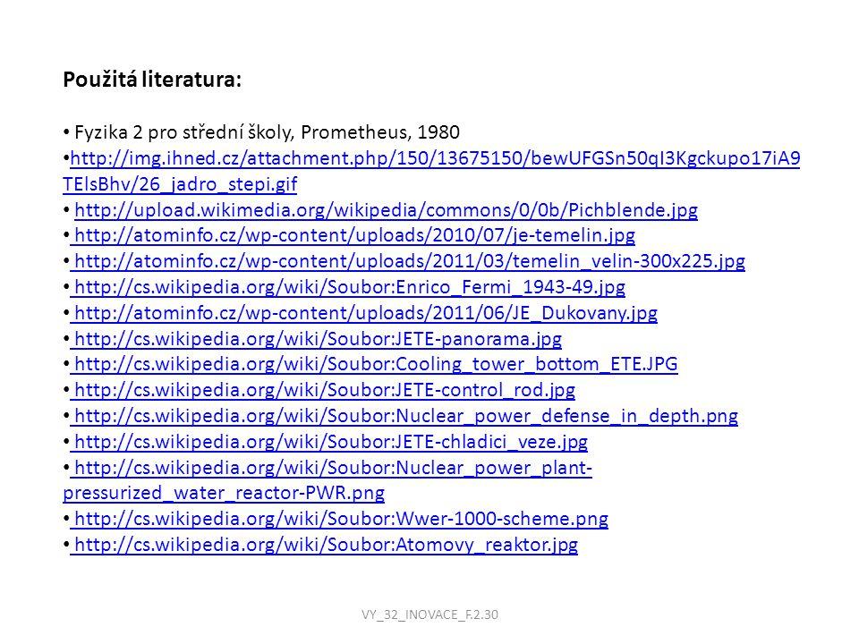 Použitá literatura: Fyzika 2 pro střední školy, Prometheus, 1980 http://img.ihned.cz/attachment.php/150/13675150/bewUFGSn50qI3Kgckupo17iA9 TElsBhv/26_