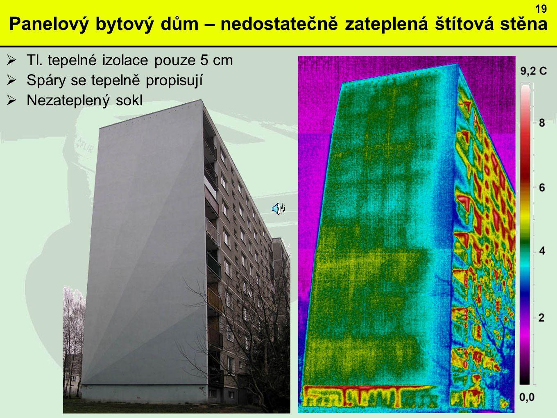 Panelový bytový dům – nedostatečně zateplená štítová stěna  Tl.
