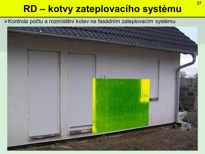 RD – kotvy zateplovacího systému 27  Kontrola počtu a rozmístění kotev na fasádním zateplovacím systému