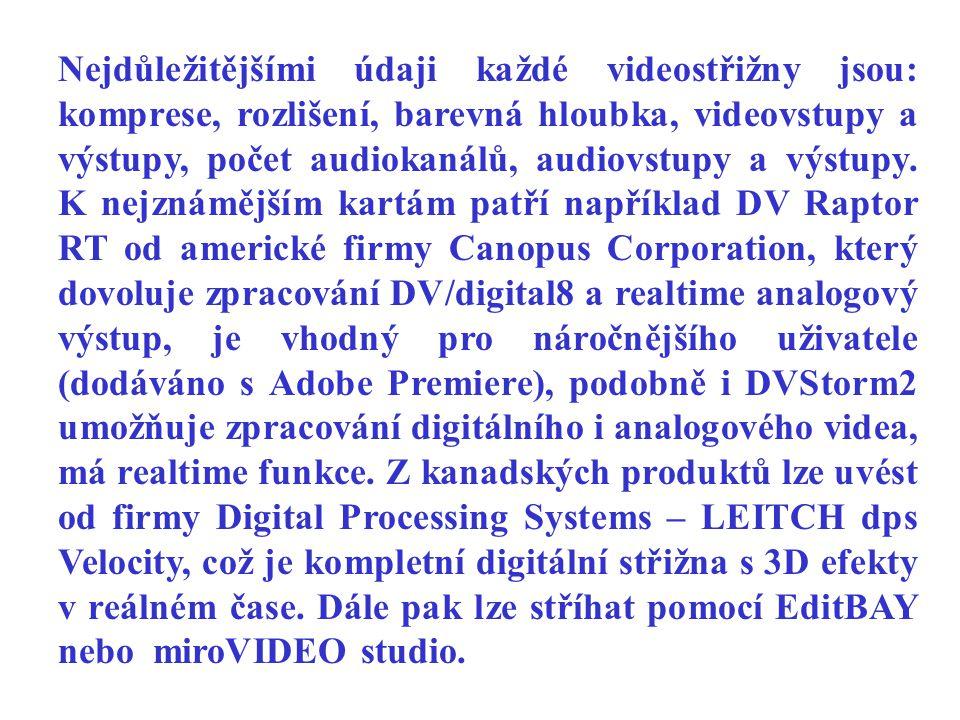 Nejdůležitějšími údaji každé videostřižny jsou: komprese, rozlišení, barevná hloubka, videovstupy a výstupy, počet audiokanálů, audiovstupy a výstupy.