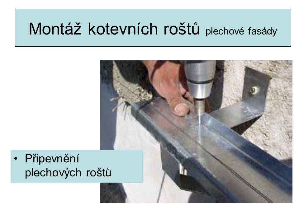 Montáž kotevních roštů plechové fasády Připevnění plechových roštů