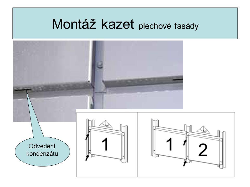 Montáž kazet plechové fasády Odvedení kondenzátu