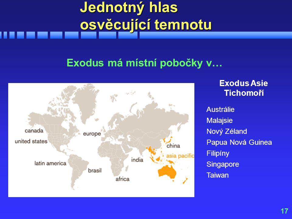 17 Jednotný hlas osvěcující temnotu Exodus má místní pobočky v… Exodus Asie Tichomoří Austrálie Malajsie Nový Zéland Papua Nová Guinea Filipíny Singapore Taiwan