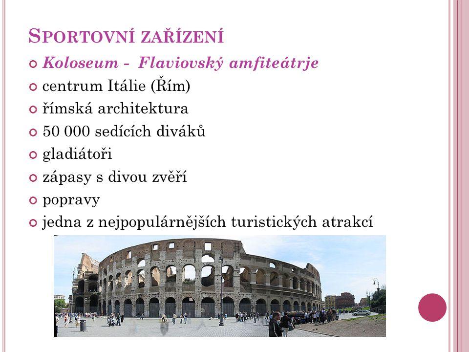 S PORTOVNÍ ZAŘÍZENÍ Koloseum - Flaviovský amfiteátrje centrum Itálie (Řím) římská architektura 50 000 sedících diváků gladiátoři zápasy s divou zvěří