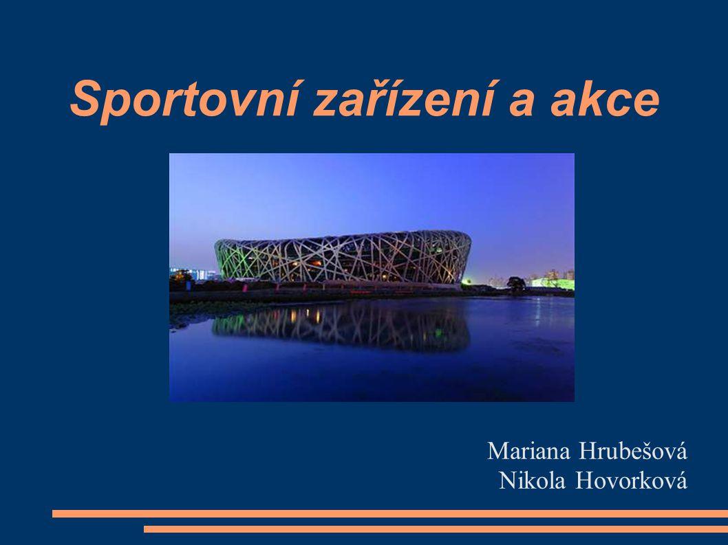 Sportovní zařízení a akce Mariana Hrubešová Nikola Hovorková