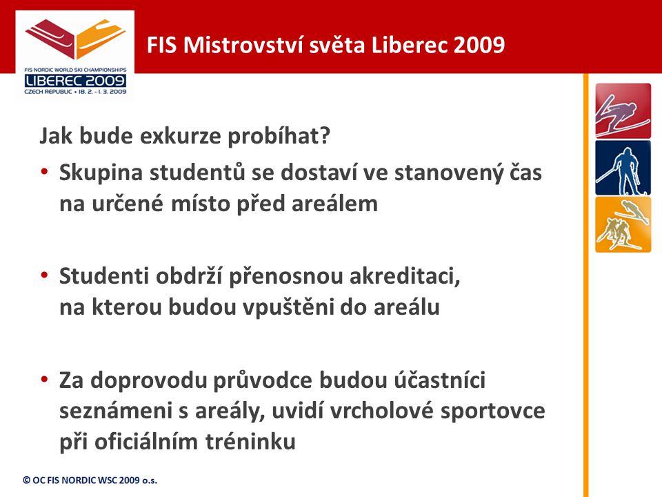FIS Mistrovství světa Liberec 2009 Jak bude exkurze probíhat.