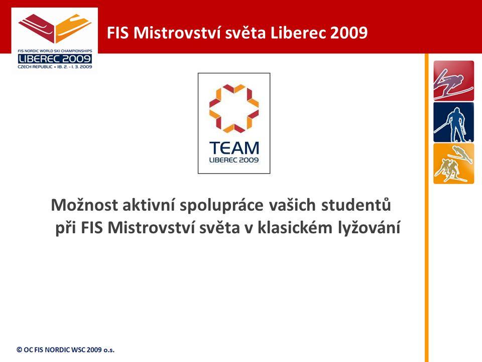 FIS Mistrovství světa Liberec 2009 Možnost aktivní spolupráce vašich studentů při FIS Mistrovství světa v klasickém lyžování