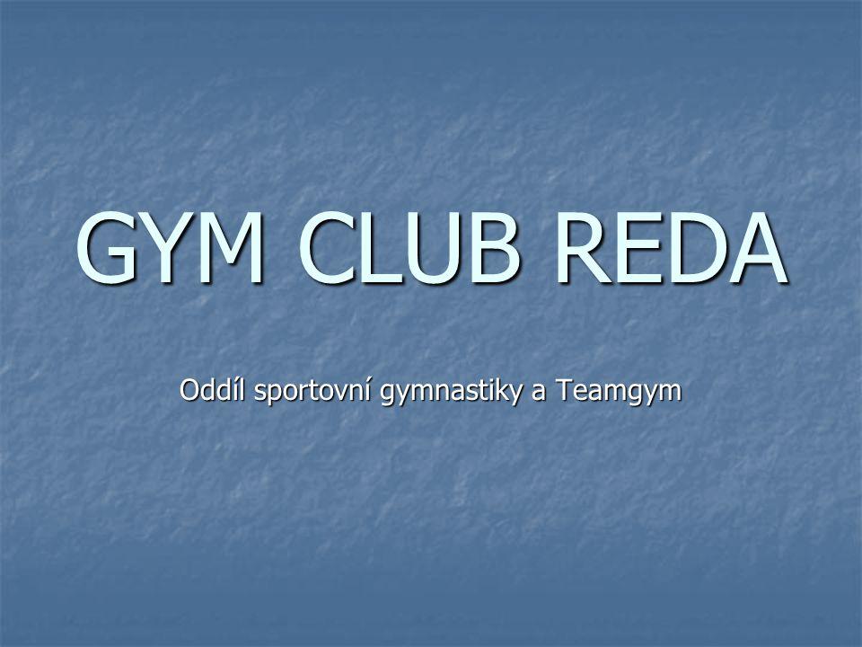 GYM CLUB REDA Oddíl sportovní gymnastiky a Teamgym
