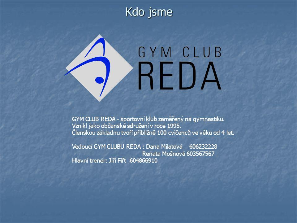 Kdo jsme GYM CLUB REDA - sportovní klub zaměřený na gymnastiku.