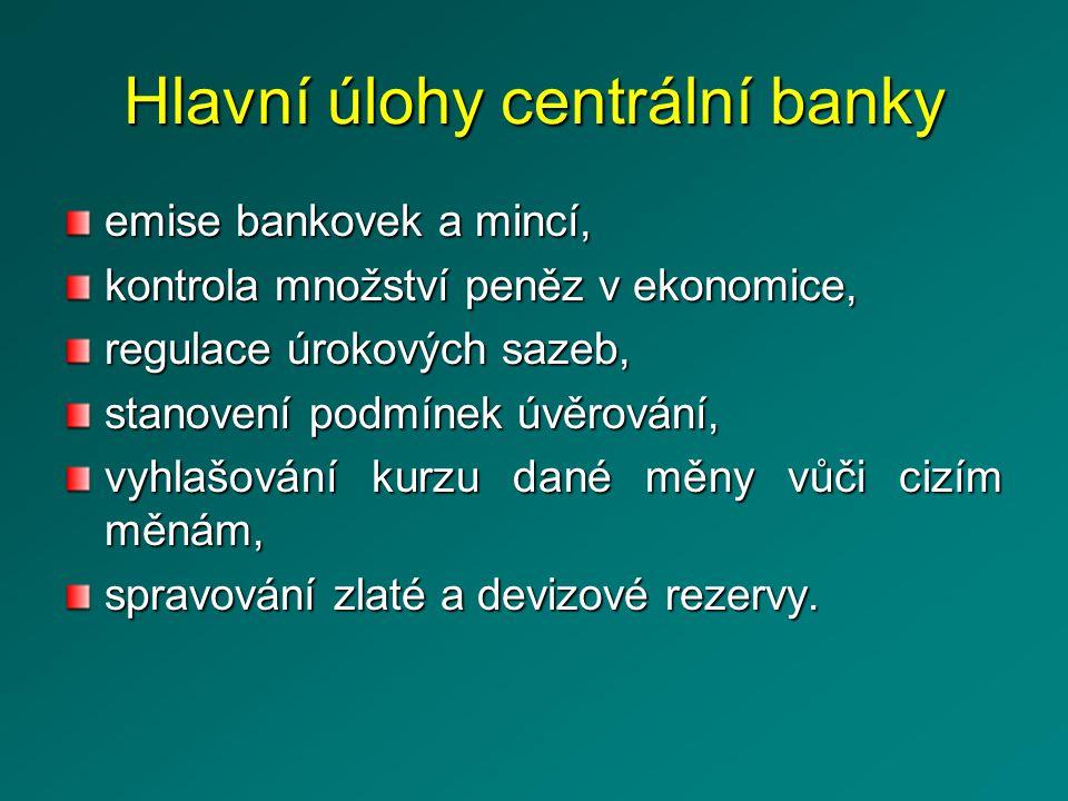 Hlavní úlohy centrální banky emise bankovek a mincí, kontrola množství peněz v ekonomice, regulace úrokových sazeb, stanovení podmínek úvěrování, vyhlašování kurzu dané měny vůči cizím měnám, spravování zlaté a devizové rezervy.