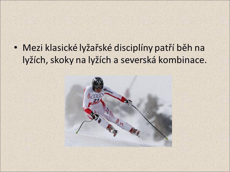 Mezi klasické lyžařské disciplíny patří běh na lyžích, skoky na lyžích a severská kombinace.