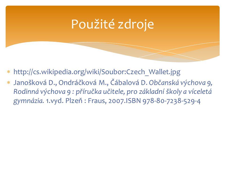  http://cs.wikipedia.org/wiki/Soubor:Czech_Wallet.jpg  Janošková D., Ondráčková M., Čábalová D.
