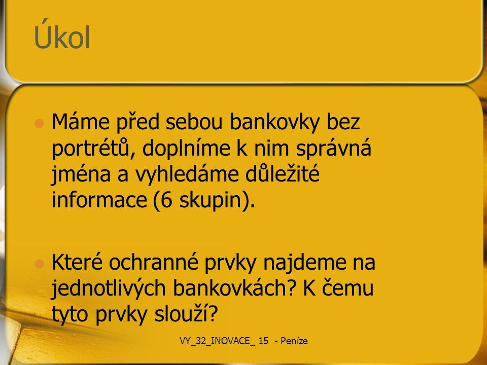 Ochranné prvky http://www.papirovaplatidla.cz/infor mace/ochranne-prvky VY_32_INOVACE_ 15 - Peníze