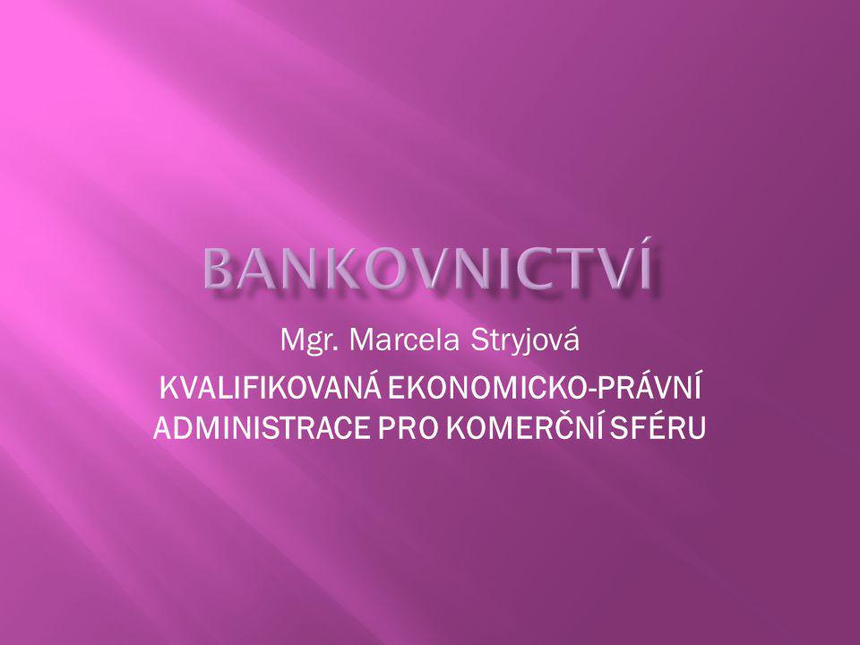 Mgr. Marcela Stryjová KVALIFIKOVANÁ EKONOMICKO-PRÁVNÍ ADMINISTRACE PRO KOMERČNÍ SFÉRU