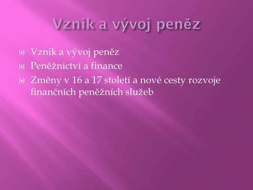  Peníze  Teoretická definice peněz:  Peníze představují jakékoliv aktivum, které je všeobecně přijímáno při placení za zboží a služby nebo při úhradě dluhu