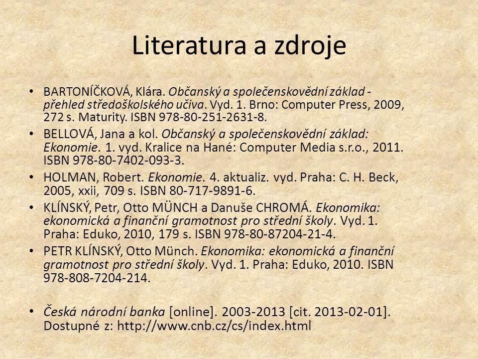 Literatura a zdroje BARTONÍČKOVÁ, Klára.