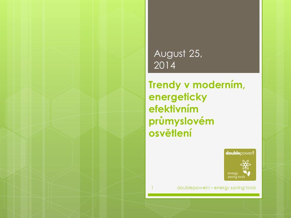 Trendy v moderním, energeticky efektivním průmyslovém osvětlení August 25, 2014 doublepower!.