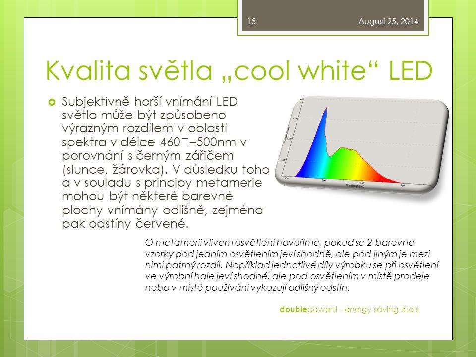 """Kvalita světla """"cool white LED  Subjektivně horší vnímání LED světla může být způsobeno výrazným rozdílem v oblasti spektra v délce 460˜–500nm v porovnání s černým zářičem (slunce, žárovka)."""