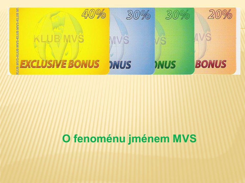 O fenoménu jménem MVS