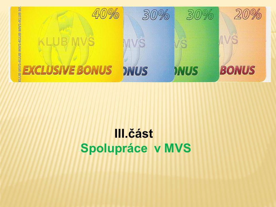 III.část Spolupráce v MVS