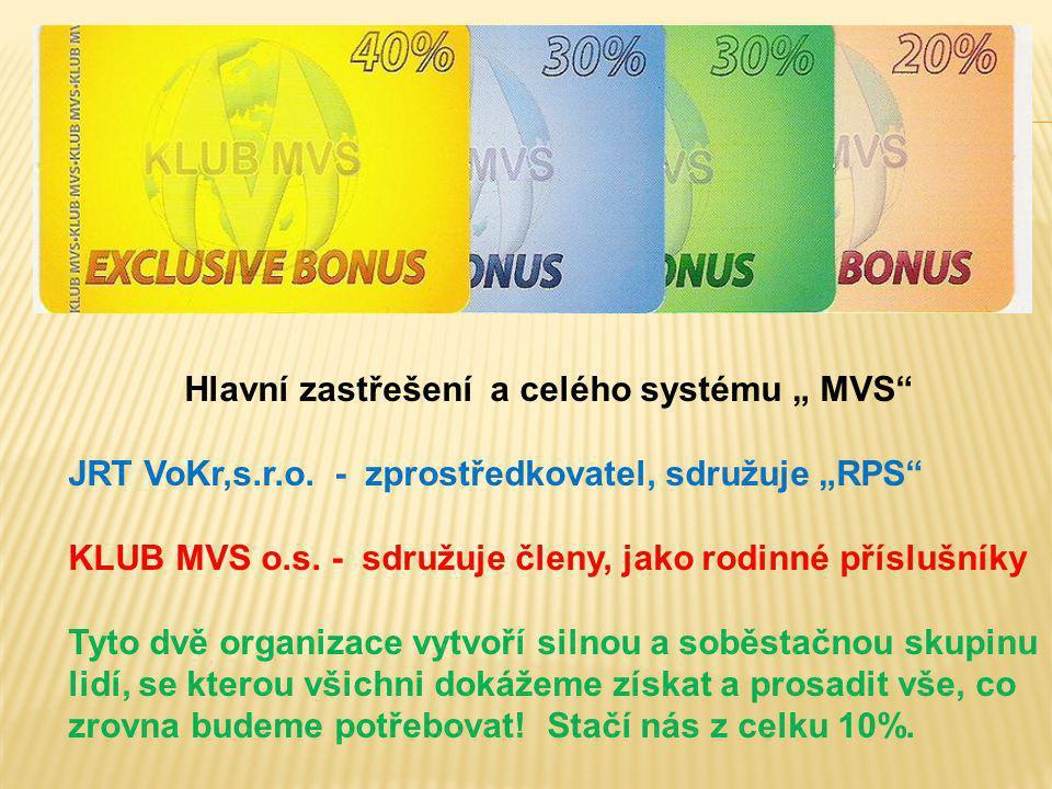 """Hlavní zastřešení a celého systému """" MVS"""" JRT VoKr,s.r.o. - zprostředkovatel, sdružuje """"RPS"""" KLUB MVS o.s. - sdružuje členy, jako rodinné příslušníky"""
