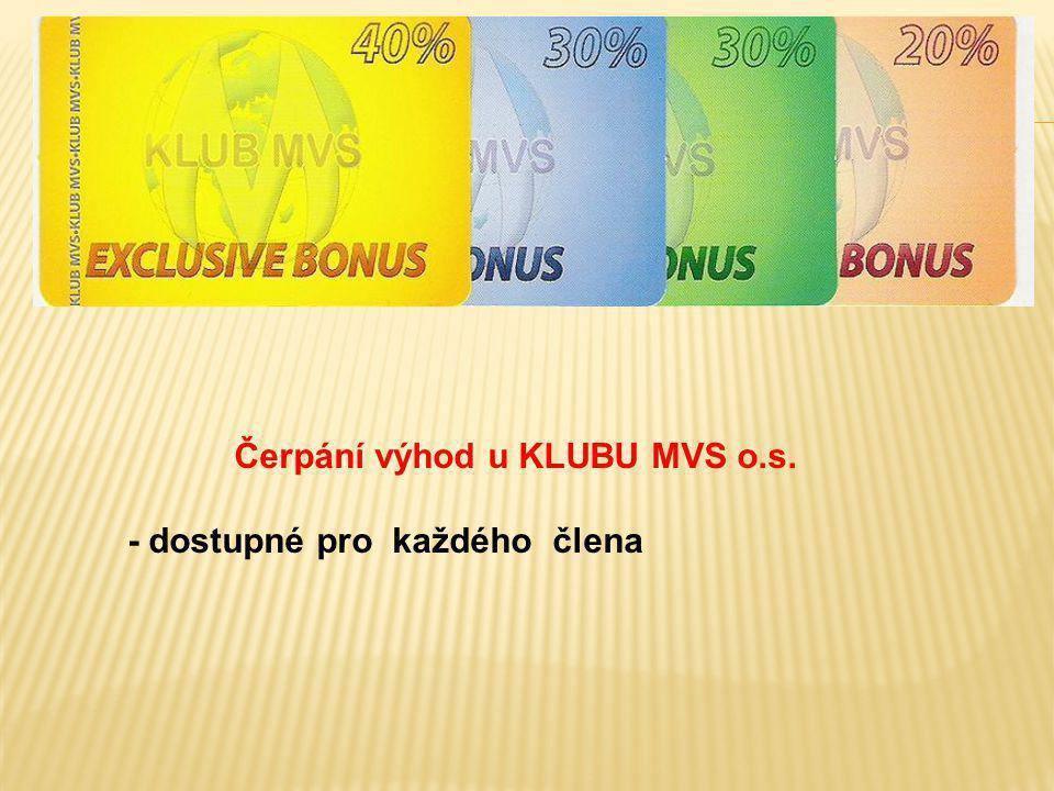 Čerpání výhod u KLUBU MVS o.s. - dostupné pro každého člena