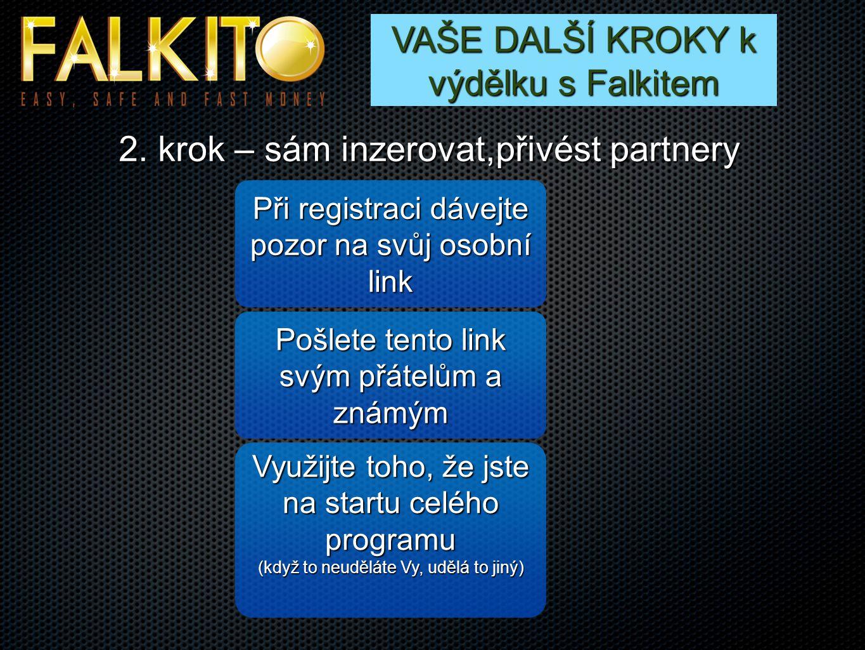 VAŠE DALŠÍ KROKY k výdělku s Falkitem 2.