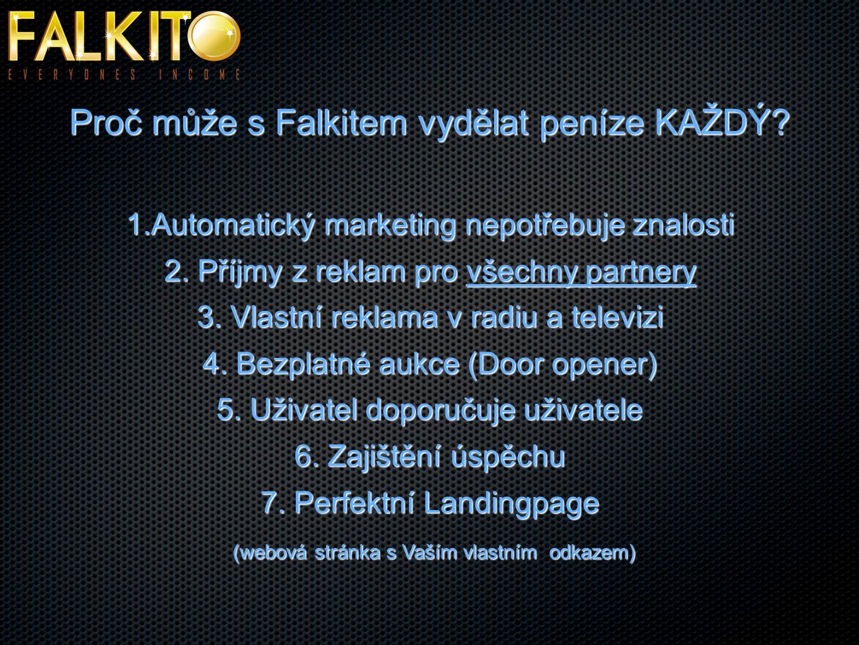 Proč může s Falkitem vydělat peníze KAŽDÝ. 1.Automatický marketing nepotřebuje znalosti 2.