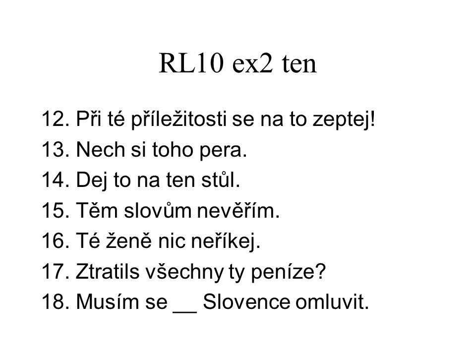 RL10 ex2 ten 12. Při té příležitosti se na to zeptej.