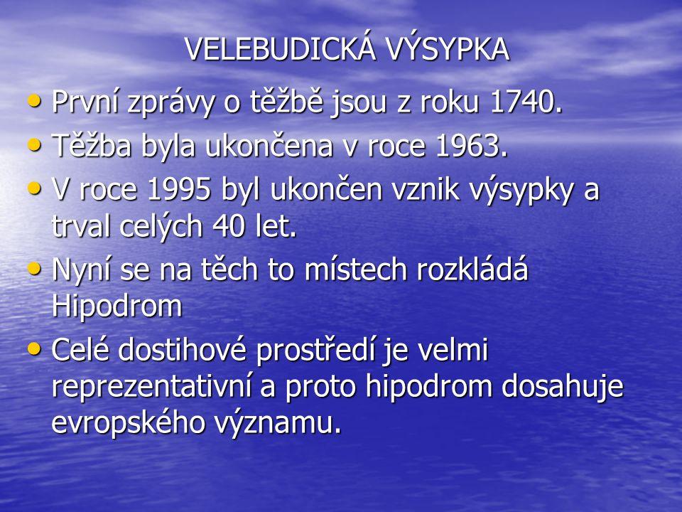 VELEBUDICKÁ VÝSYPKA První zprávy o těžbě jsou z roku 1740.