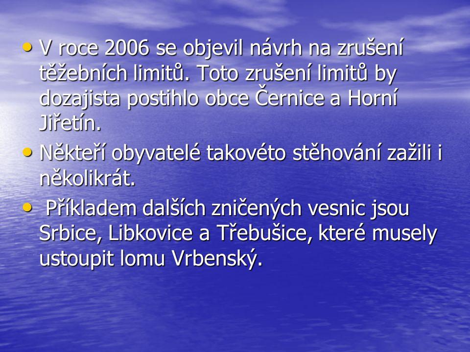 V roce 2006 se objevil návrh na zrušení těžebních limitů.